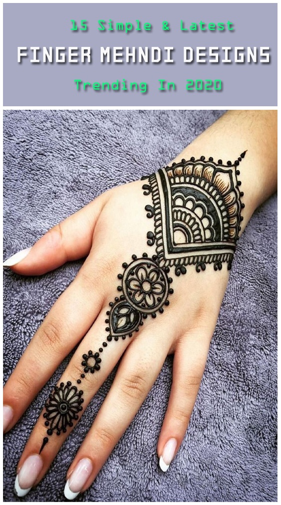 15 Latest Finger Mehndi Designs With Pictures In 2020