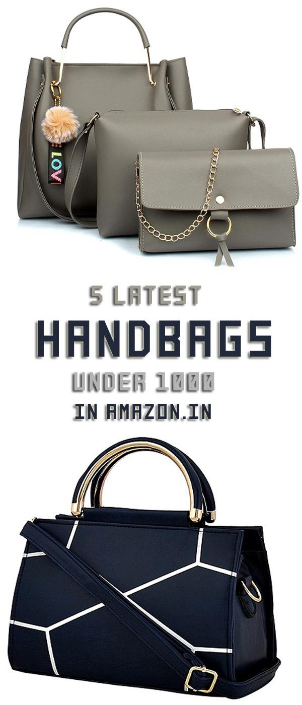 5 Latest Handbags Under 1000